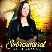 Sobrenatural de Ruth Gomes