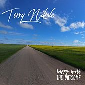 Happy with the Outcome by Terry Nikole