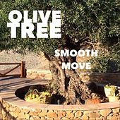 Smooth Move by Olive Tree
