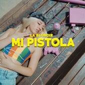 Mi Pistola de La Blondie