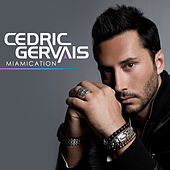 Miamication by Cedric Gervais