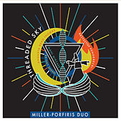Threaded Sky by Miller Porfiris Duo