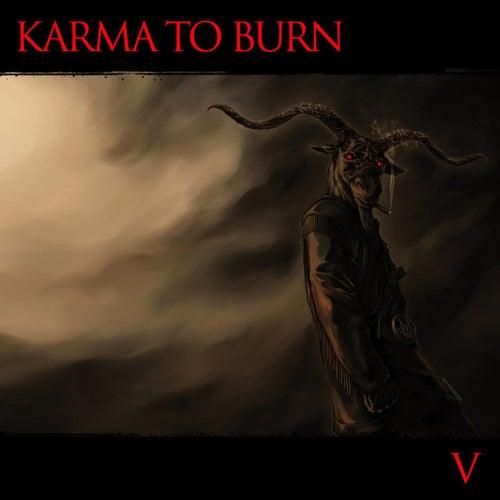 V by Karma to Burn