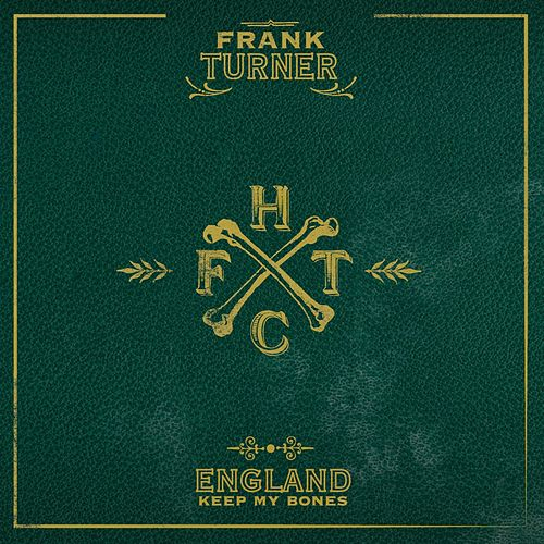 England Keep My Bones [Deluxe Edition] by Frank Turner