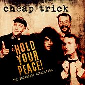 Hold Your Peace! The Broadcast Collection de Cheap Trick