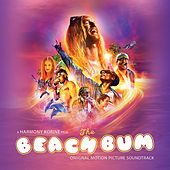 The Beach Bum (Original Motion Picture Soundtrack) by Various Artists