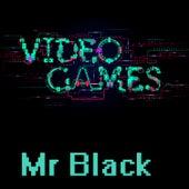 Video Games de Mr Black