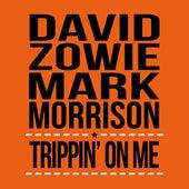 Trippin' On Me by David Zowie