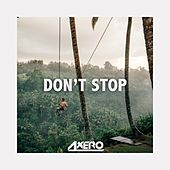 Don't Stop by Axero