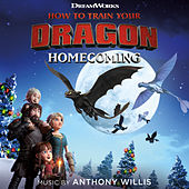 How To Train Your Dragon: Homecoming (Original Soundtrack) von Anthony Willis
