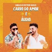 Carro do Amor / Áudio (Ao Vivo) de Diego & Victor Hugo