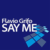 Say Me von Flavio Grifo