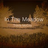 In the Meadow by Travie McCoy