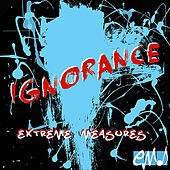 Ignorance von Extreme Measures