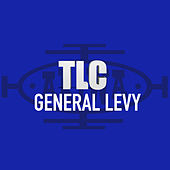 TLC by General Levy