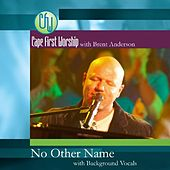 No Other Name (feat. Sound Track With Background Vocals) - Single by Cape First Worship