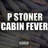 Cabin Fever by P Stoner