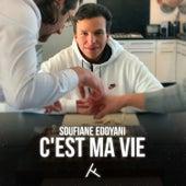 C'EST MA VIE by Soufiane Eddyani