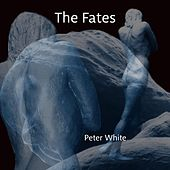 The Fates by Peter White