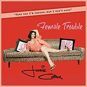 Female Trouble by Josie Cotton