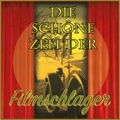 Die schöne Zeit der Filmschlager by Various Artists