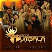 Yo Me Ilusione by Banda Kumbala Musical