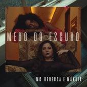 Medo do Escuro by Mc Rebecca