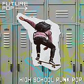 High School Punk Pop de Future Pop
