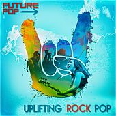 Uplifting Rock Pop by Future Pop
