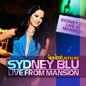 Live From Mansion by Sydney Blu
