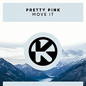 Move It von Pretty Pink