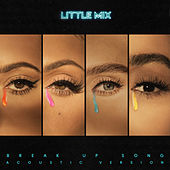 Break Up Song (Acoustic Version) by Little Mix
