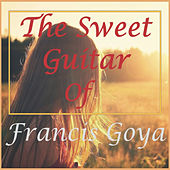 The Sweet Guitar of Francis Goya by Francis Goya