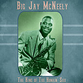 The King of The Honkin' Sax (Remastered) de Big Jay McNeely