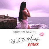 Up In The Morning (Remix) by Sudhan Gurung