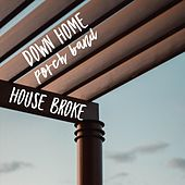 House Broke by Down Home Porch Band