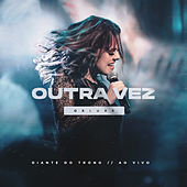 Outra Vez (Deluxe - Ao Vivo) by Diante do Trono