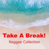 Take A Break Reggae Collection de Various Artists