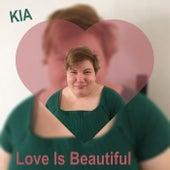 Love Is Beautiful by KIA