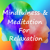 Mindfulness & Meditation For Relaxation by Various Artists