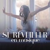 Se réveiller en musique by Various Artists