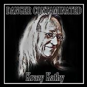 Krazy Kathy by Danger Contaminated