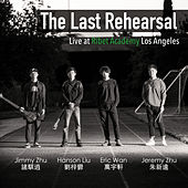 The Last Rehearsal: Live at Ribet Academy Los Angeles de Hanson Liu