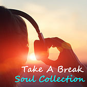 Take A Break Soul Collection by Various Artists