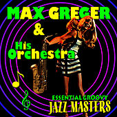 Essential Groovy Jazz Masters by Max Greger