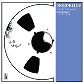 Tape Archive Essence 1973-1978 de Roedelius