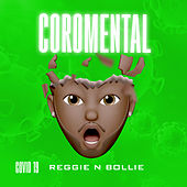 Coromental by Reggie 'N' Bollie