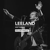 Way Maker (Deluxe Single) van Leeland