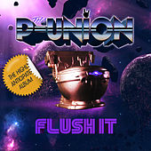 Flush It by Tha P-Union
