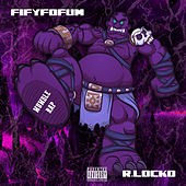 Fifyfofum by R.Locko